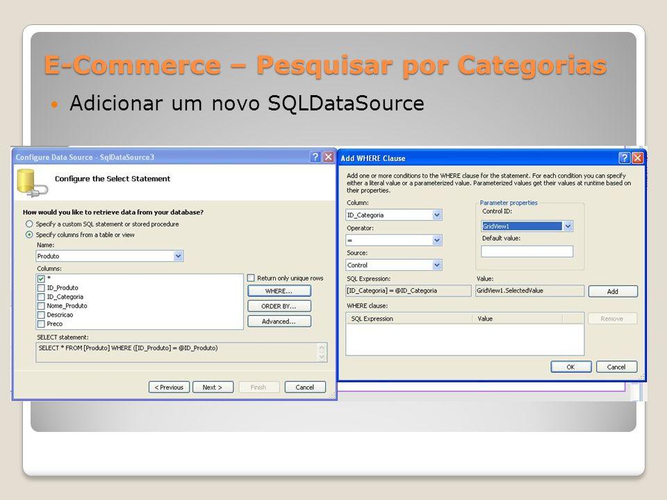E-Commerce – Pesquisar por Categorias Adicionar um novo SQLDataSource