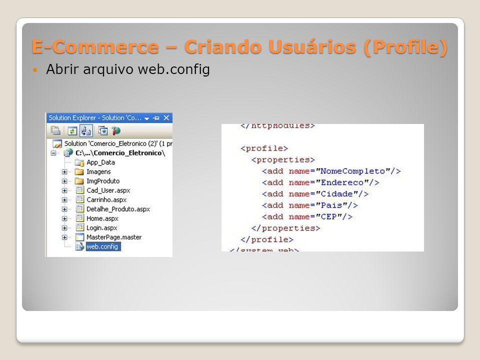 E-Commerce – Criando Usuários (Profile) Abrir arquivo web.config