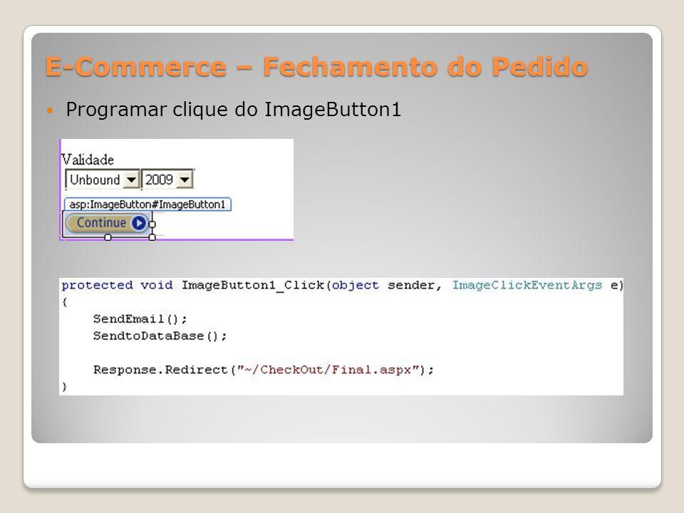 E-Commerce – Fechamento do Pedido Programar clique do ImageButton1