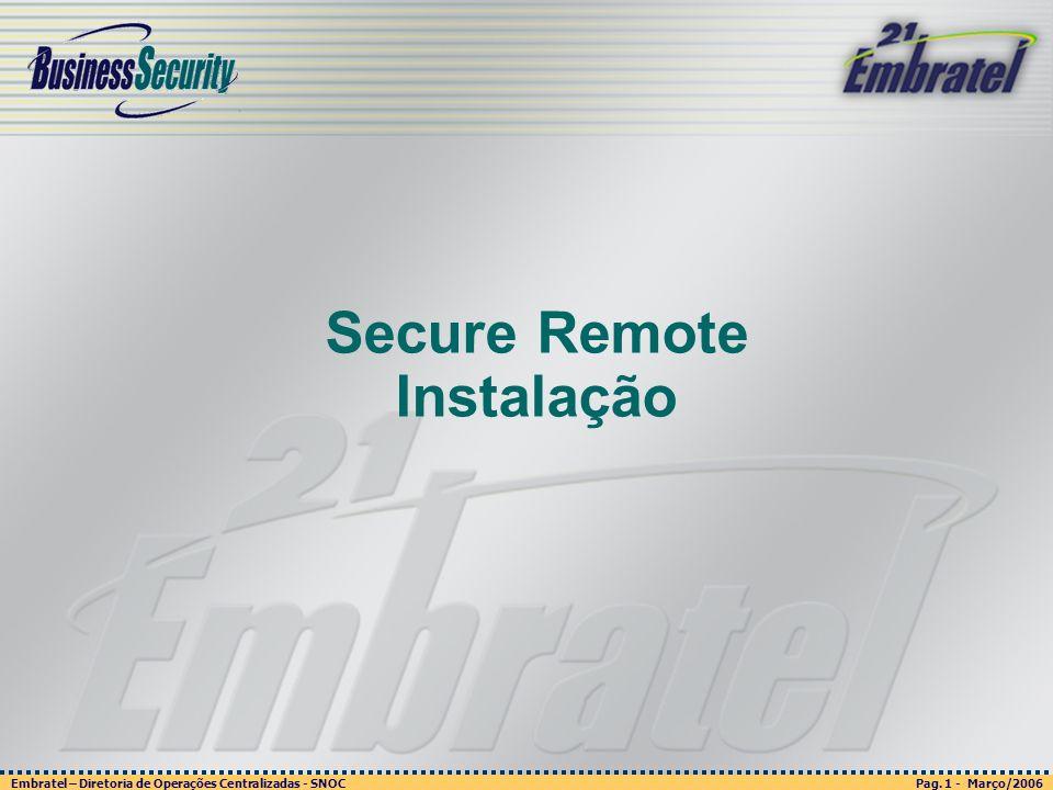 Pag. 1 - Março/2006 Embratel – Diretoria de Operações Centralizadas - SNOC Página 1 - março/2003 Embratel - Unidade Empresas - Confidencial Secure Rem