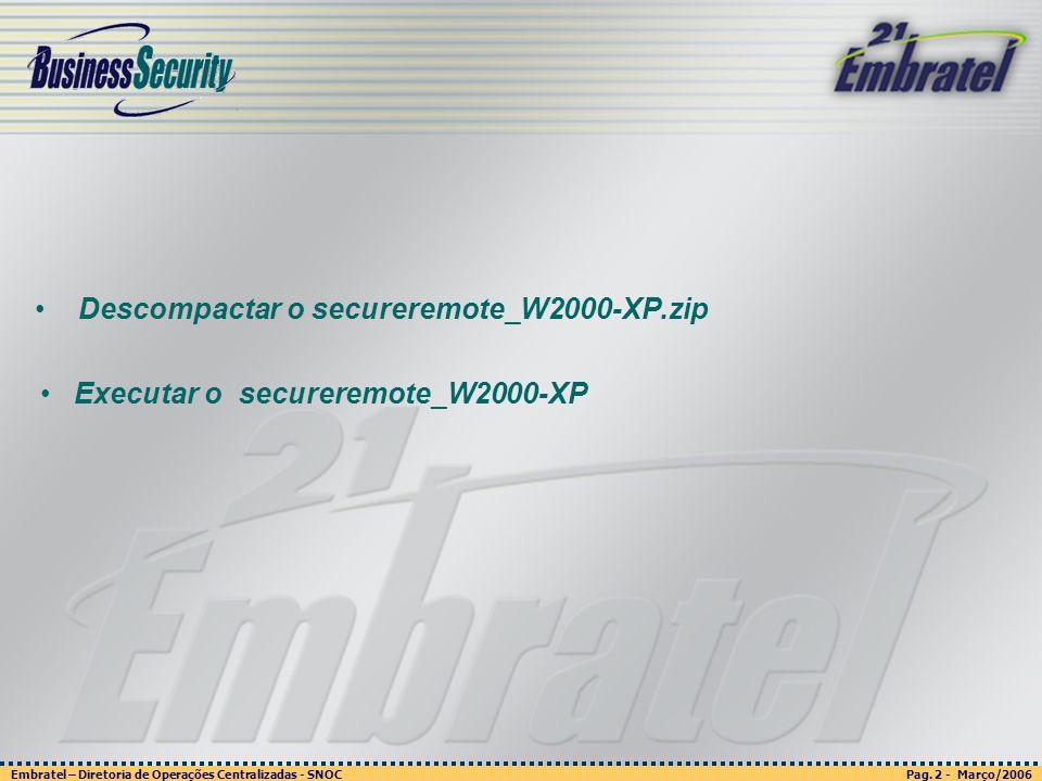 Pag. 2 - Março/2006 Embratel – Diretoria de Operações Centralizadas - SNOC Página 2 - março/2003 Embratel - Unidade Empresas - Confidencial Descompact