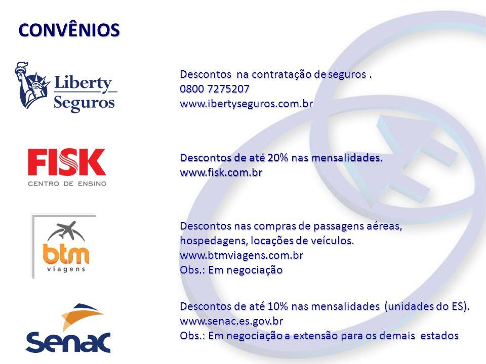 CONVÊNIOS Descontos na contratação de seguros. 0800 7275207 www.ibertyseguros.com.br Descontos de até 20% nas mensalidades. www.fisk.com.br Descontos