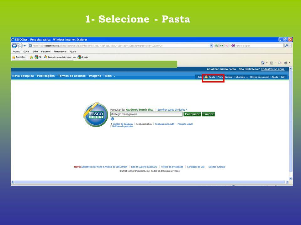1- Selecione - Pasta