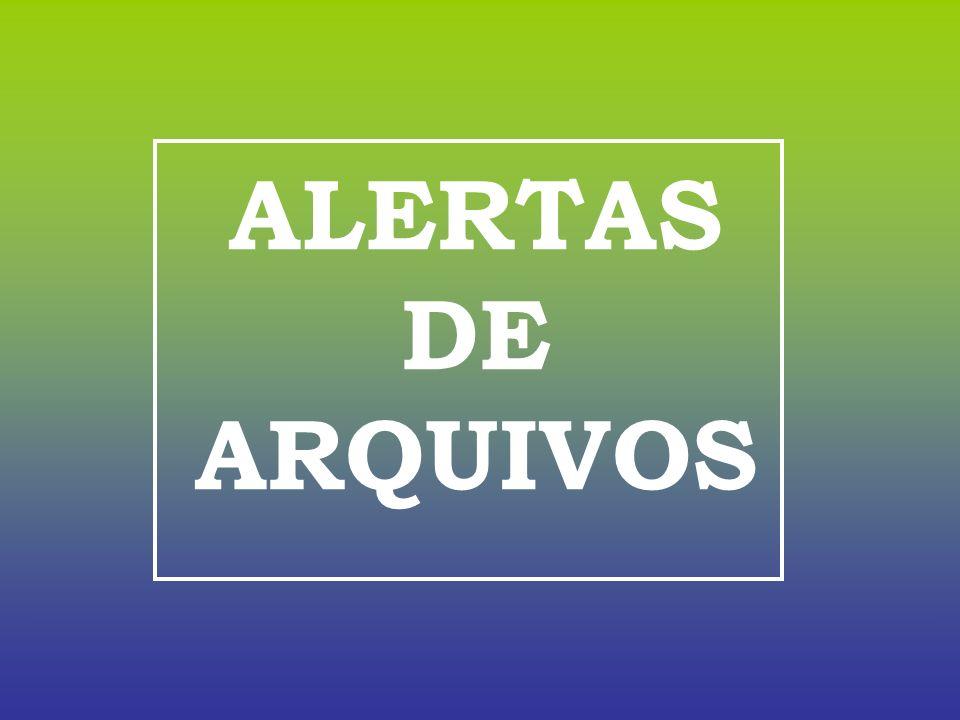 ALERTAS DE ARQUIVOS