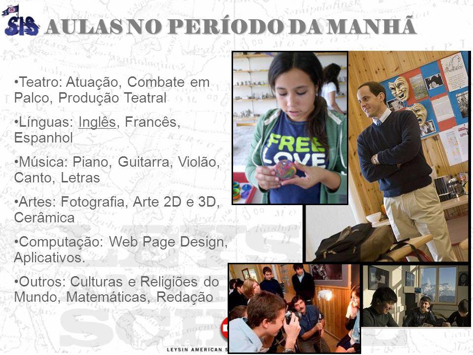 AULAS NO PERÍODO DA MANHÃ Teatro: Atuação, Combate em Palco, Produção Teatral Línguas: Inglês, Francês, Espanhol Música: Piano, Guitarra, Violão, Cant