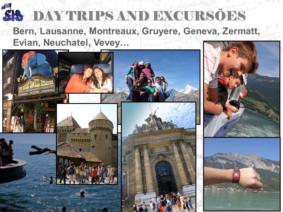 DAY TRIPS AND EXCURSÕES Bern, Lausanne, Montreaux, Gruyere, Geneva, Zermatt, Evian, Neuchatel, Vevey…