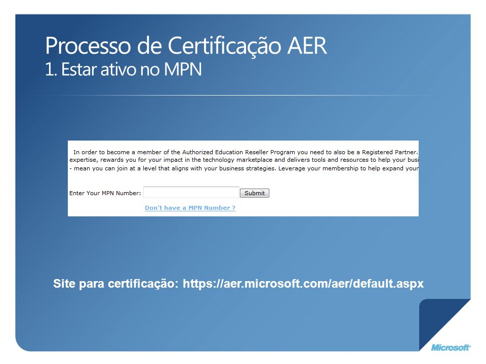 Processo de Certificação AER 1. Estar ativo no MPN Site para certificação: https://aer.microsoft.com/aer/default.aspx