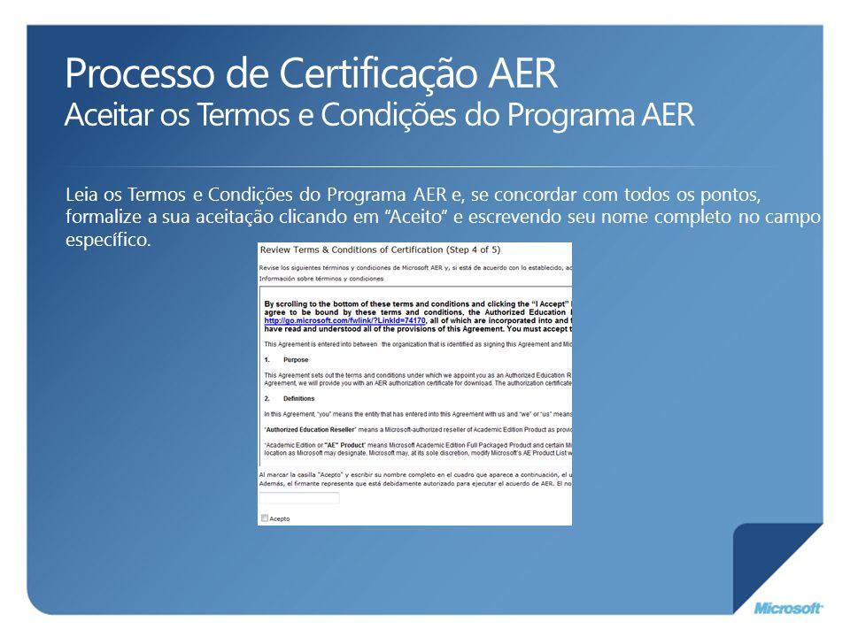 Processo de Certificação AER Aceitar os Termos e Condições do Programa AER Leia os Termos e Condições do Programa AER e, se concordar com todos os pon