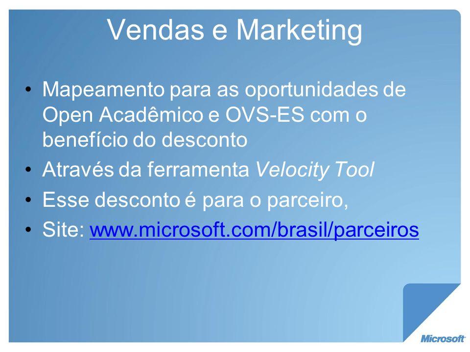 Vendas e Marketing Mapeamento para as oportunidades de Open Acadêmico e OVS-ES com o benefício do desconto Através da ferramenta Velocity Tool Esse de