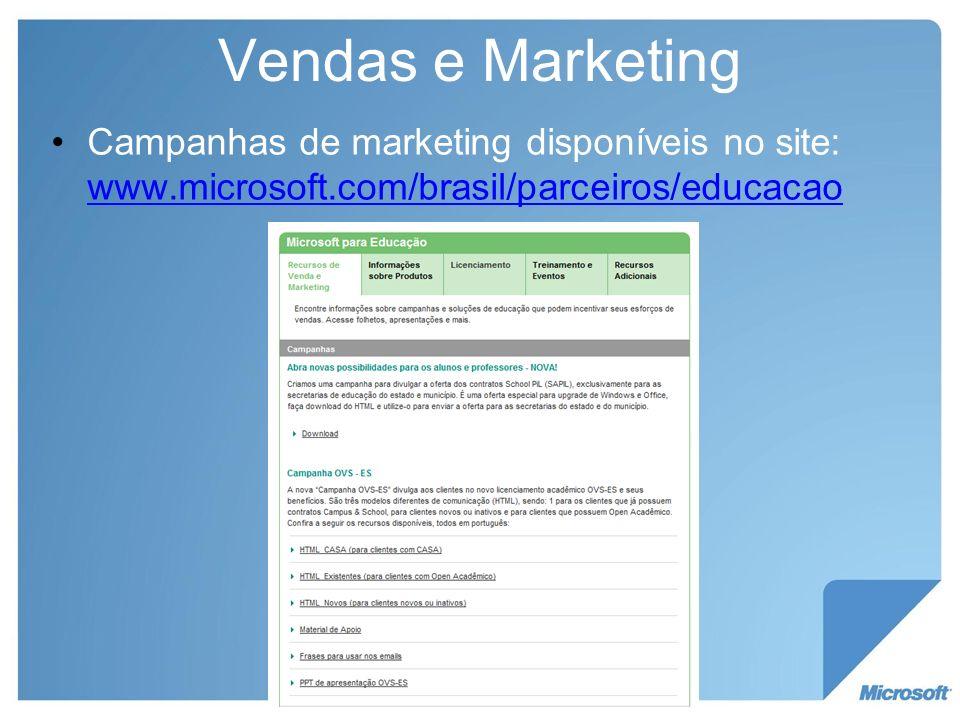 Campanhas de marketing disponíveis no site: www.microsoft.com/brasil/parceiros/educacao www.microsoft.com/brasil/parceiros/educacao