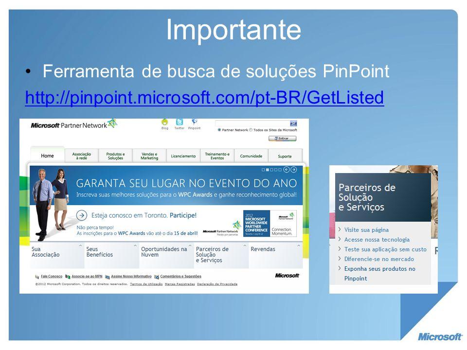Importante Ferramenta de busca de soluções PinPoint http://pinpoint.microsoft.com/pt-BR/GetListed