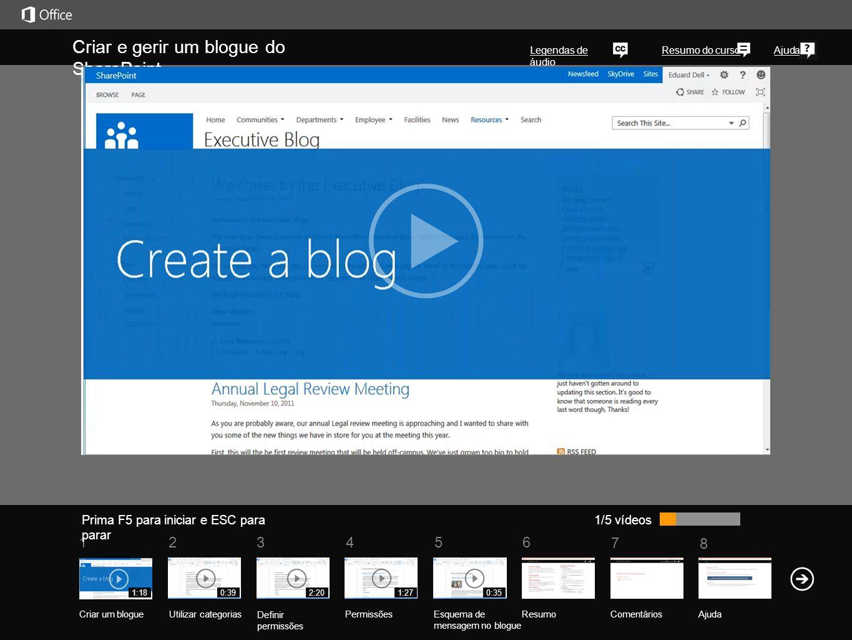 5 7 61234 Resumo do curso 8 Ajuda Criar e gerir um blogue do SharePoint Legendas de áudio Prima F5 para iniciar e ESC para parar ResumoComentários Aju