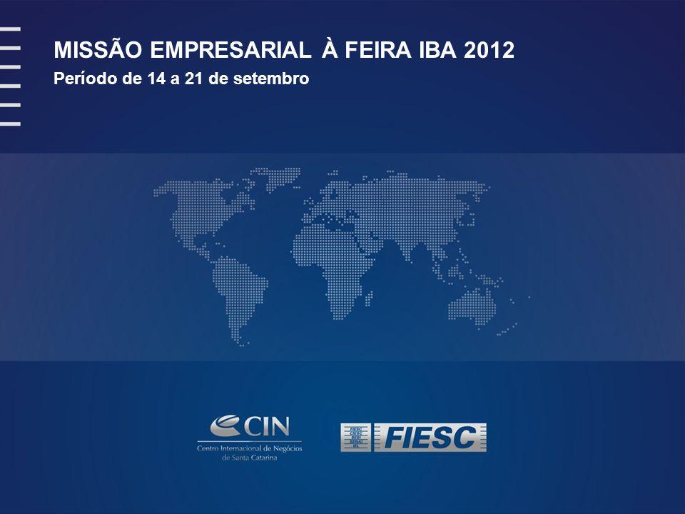 MISSÃO EMPRESARIAL À FEIRA IBA 2012 Período de 14 a 21 de setembro