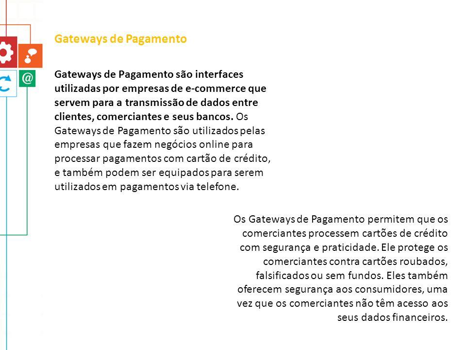 Gateways de Pagamento são interfaces utilizadas por empresas de e-commerce que servem para a transmissão de dados entre clientes, comerciantes e seus