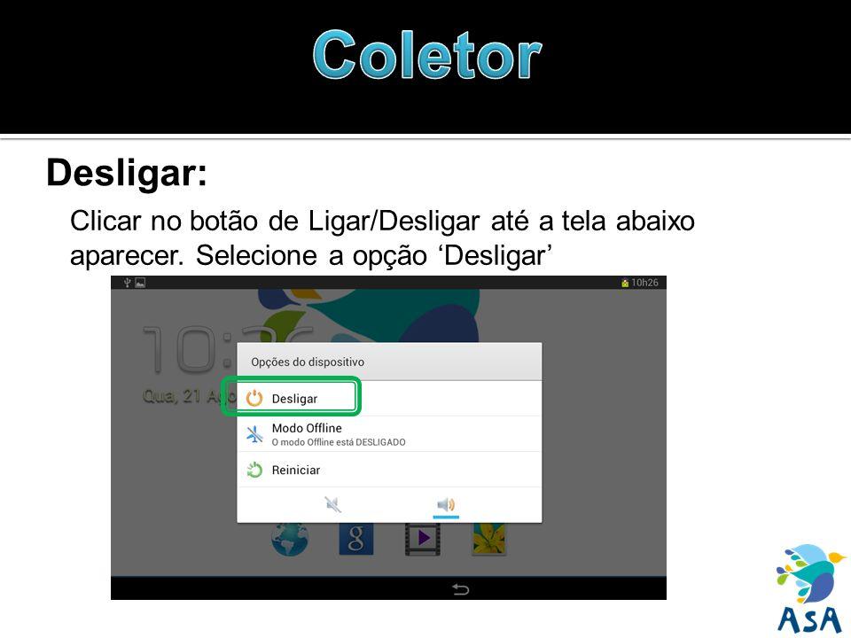 Desligar: Clicar no botão de Ligar/Desligar até a tela abaixo aparecer. Selecione a opção Desligar