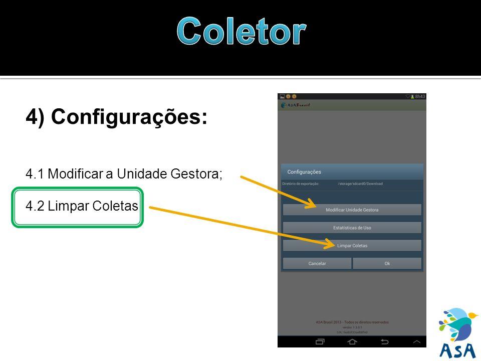 4) Configurações: 4.1 Modificar a Unidade Gestora; 4.2 Limpar Coletas