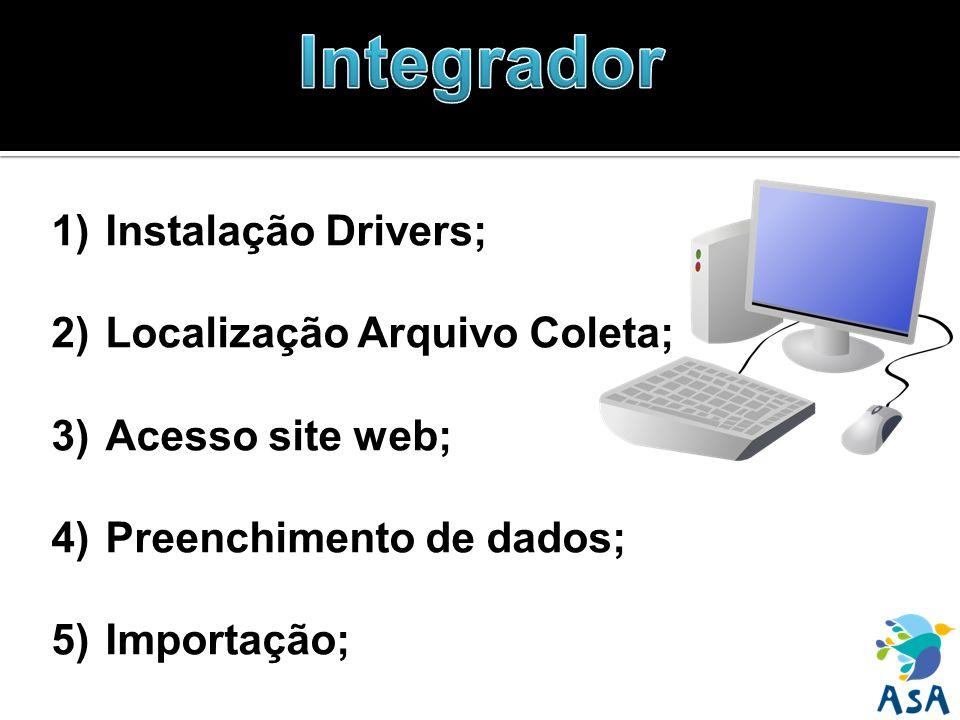 1)Instalação Drivers; 2)Localização Arquivo Coleta; 3)Acesso site web; 4)Preenchimento de dados; 5)Importação;