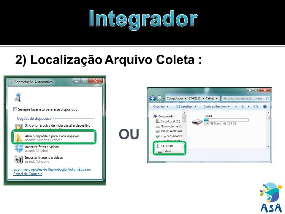 2) Localização Arquivo Coleta : OU