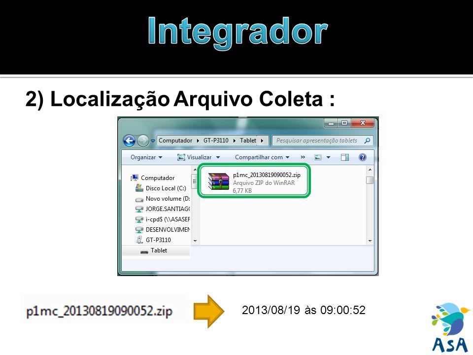 2) Localização Arquivo Coleta : 2013/08/19 às 09:00:52