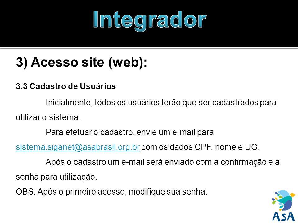 3) Acesso site (web): 3.3 Cadastro de Usuários Inicialmente, todos os usuários terão que ser cadastrados para utilizar o sistema. Para efetuar o cadas