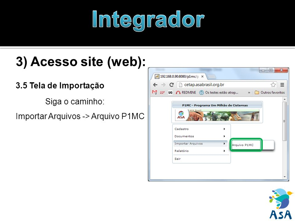 3) Acesso site (web): 3.5 Tela de Importação Siga o caminho: Importar Arquivos -> Arquivo P1MC