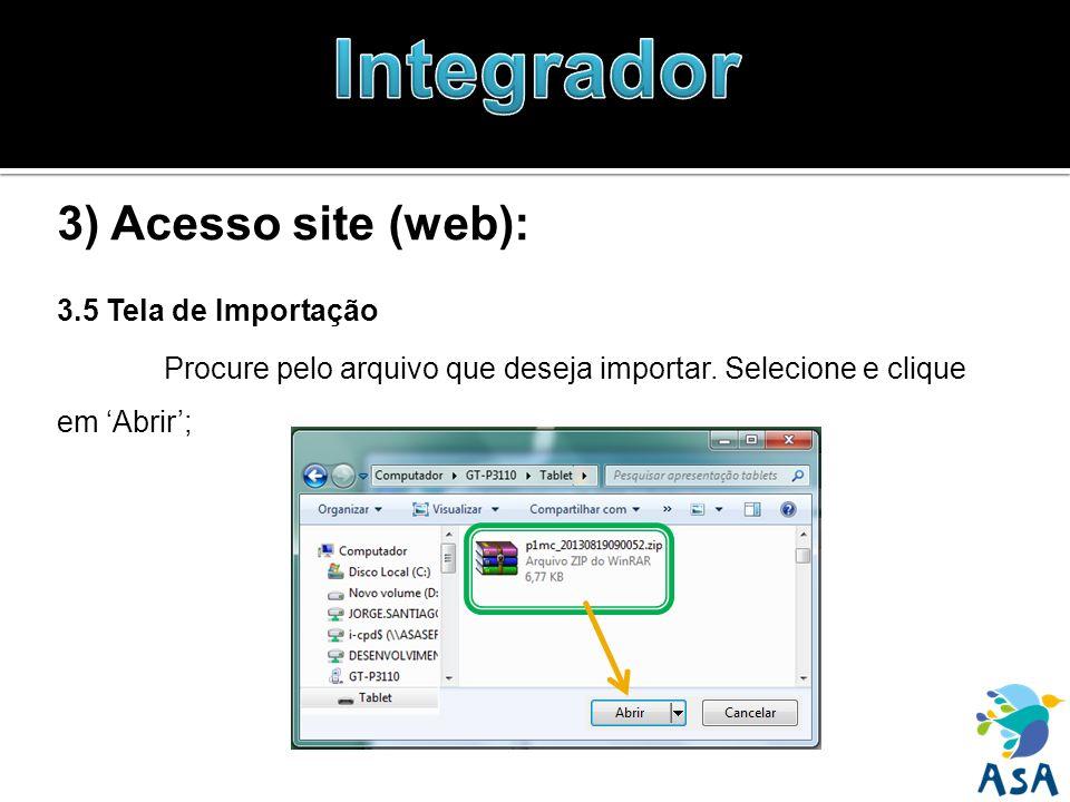 3) Acesso site (web): 3.5 Tela de Importação Procure pelo arquivo que deseja importar. Selecione e clique em Abrir;