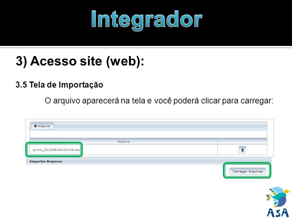 3) Acesso site (web): 3.5 Tela de Importação O arquivo aparecerá na tela e você poderá clicar para carregar: