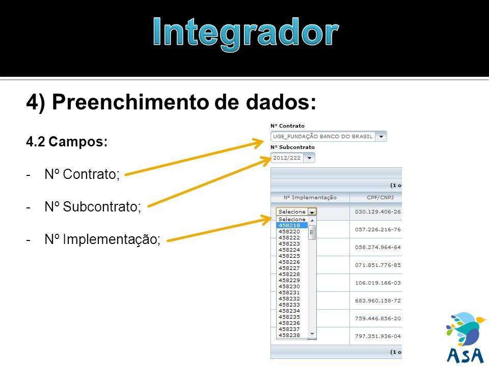 4) Preenchimento de dados: 4.2 Campos: -Nº Contrato; -Nº Subcontrato; -Nº Implementação;