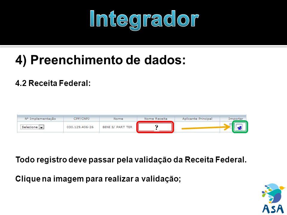 4) Preenchimento de dados: 4.2 Receita Federal: Todo registro deve passar pela validação da Receita Federal. Clique na imagem para realizar a validaçã
