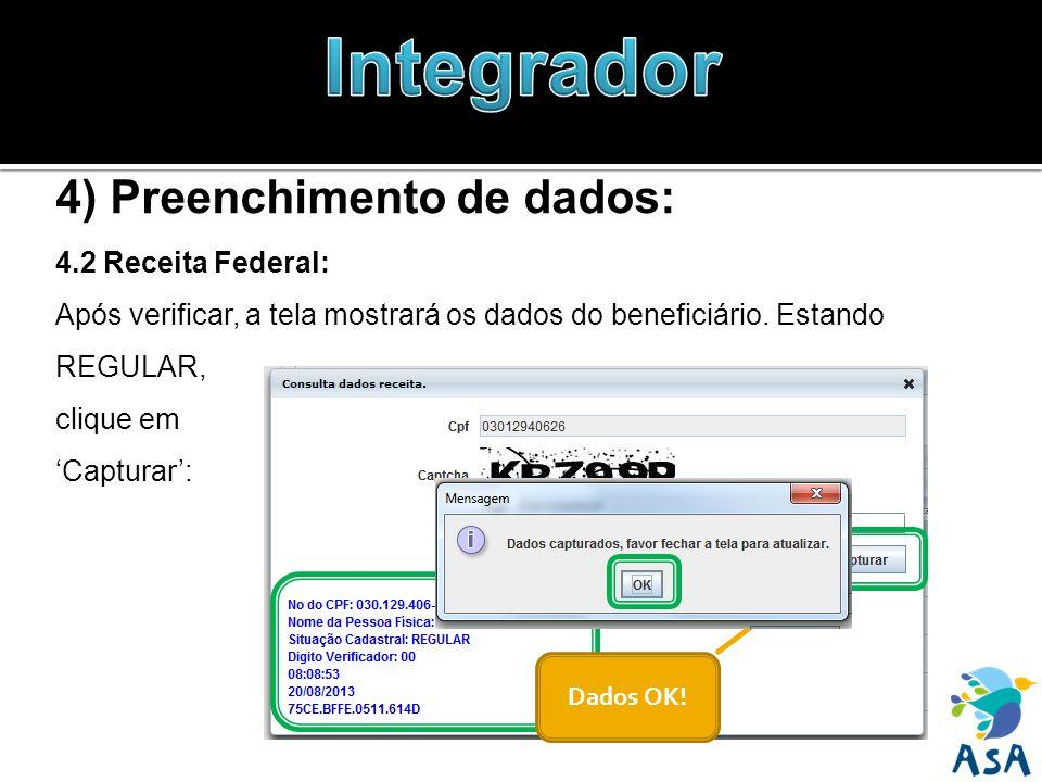 4) Preenchimento de dados: 4.2 Receita Federal: Após verificar, a tela mostrará os dados do beneficiário. Estando REGULAR, clique em Capturar: Dados O