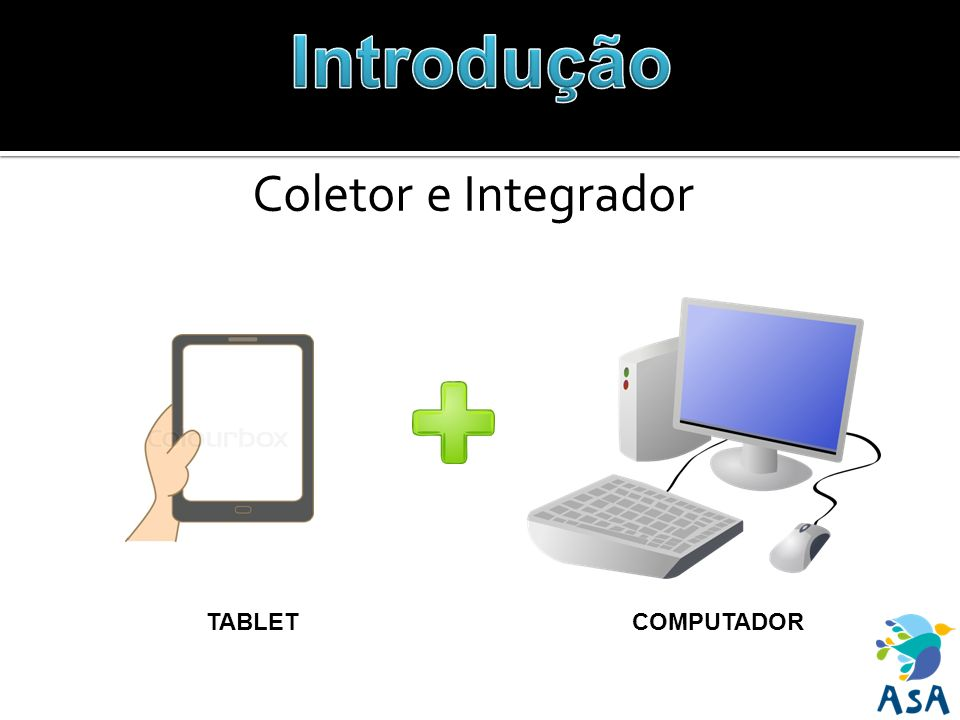 Coletor e Integrador TABLET COMPUTADOR