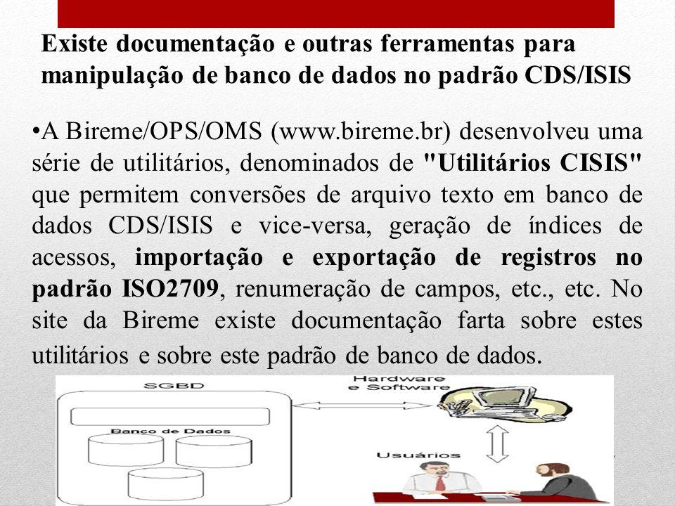 A Bireme/OPS/OMS (www.bireme.br) desenvolveu uma série de utilitários, denominados de