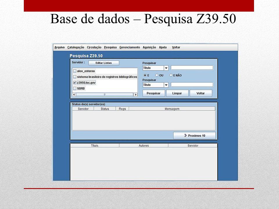 Base de dados – Pesquisa Z39.50