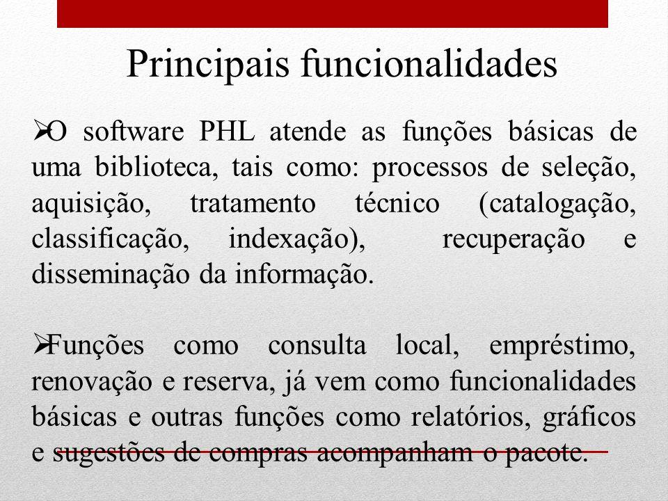O software PHL atende as funções básicas de uma biblioteca, tais como: processos de seleção, aquisição, tratamento técnico (catalogação, classificação