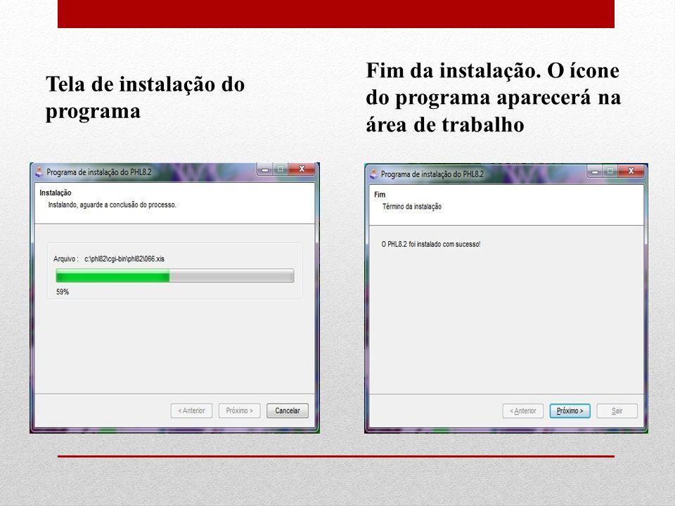 Tela de instalação do programa Fim da instalação. O ícone do programa aparecerá na área de trabalho