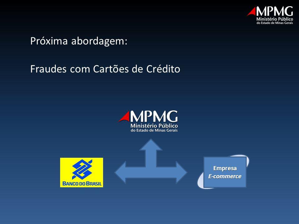 Próxima abordagem: Fraudes com Cartões de Crédito EmpresaE-commerce