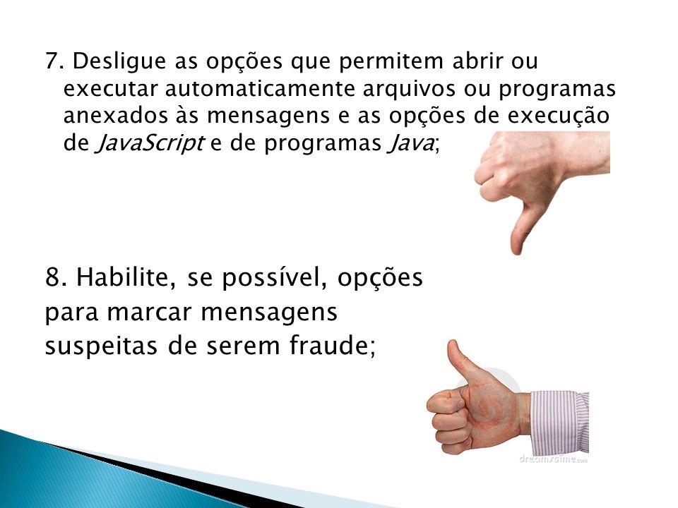 7. Desligue as opções que permitem abrir ou executar automaticamente arquivos ou programas anexados às mensagens e as opções de execução de JavaScript