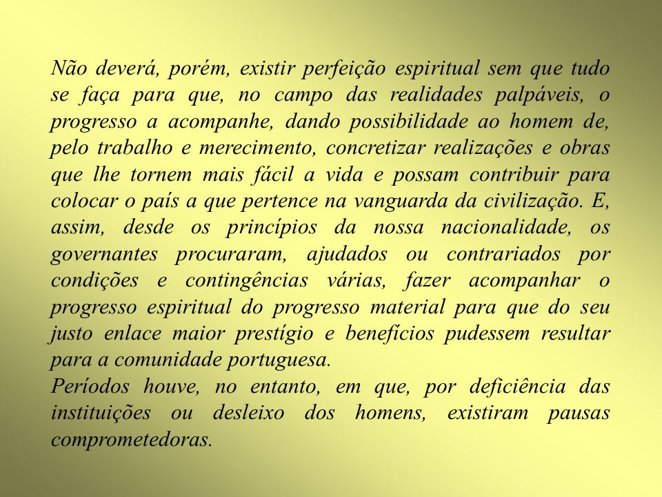 DEFENDEU A NAÇÃO … … MULTIRRACIAL … PLURICONTINENTAL … UNA E ETERNA Quem não é patriota não pode ser considerado português
