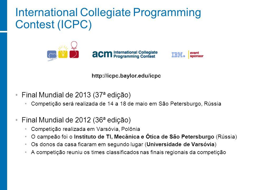 International Collegiate Programming Contest (ICPC) Final Mundial de 2013 (37ª edição) Competição será realizada de 14 a 18 de maio em São Petersburgo