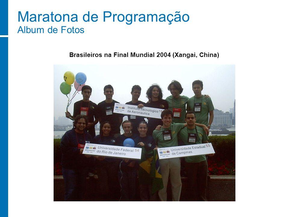 Maratona de Programação Album de Fotos Brasileiros na Final Mundial 2004 (Xangai, China)