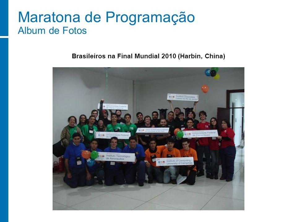 Maratona de Programação Album de Fotos Brasileiros na Final Mundial 2010 (Harbin, China)