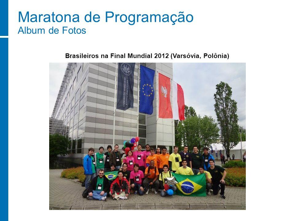 Maratona de Programação Album de Fotos Brasileiros na Final Mundial 2012 (Varsóvia, Polônia)
