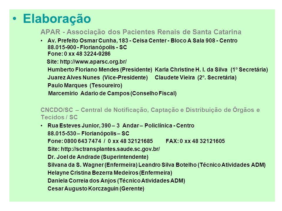 Elaboração APAR - Associação dos Pacientes Renais de Santa Catarina Av. Prefeito Osmar Cunha, 183 - Ceisa Center - Bloco A Sala 908 - Centro 88.015-90