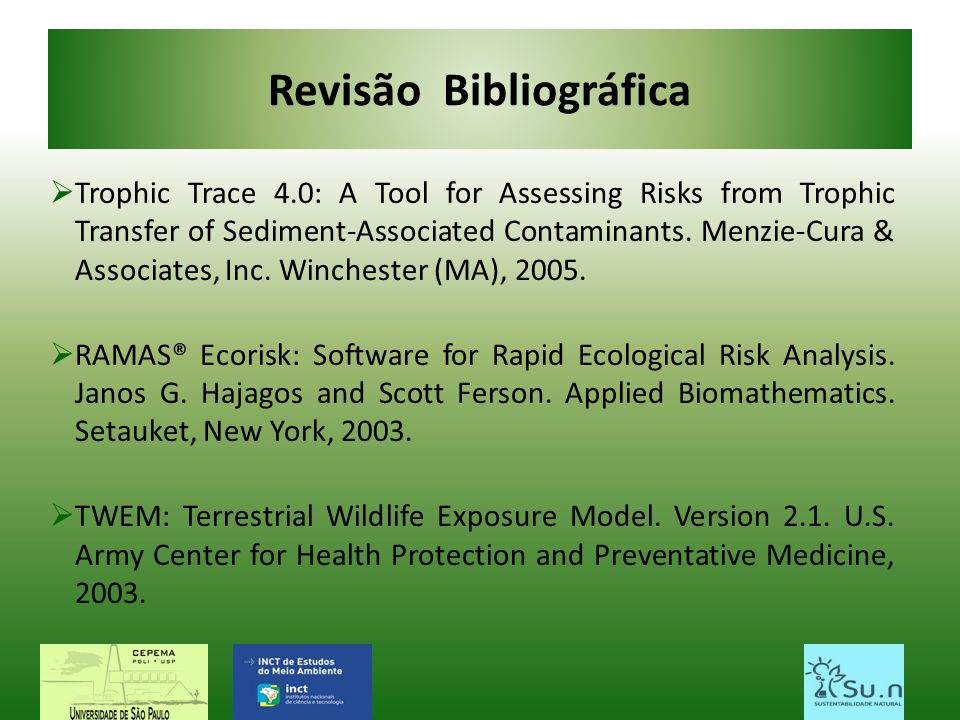 Revisão Bibliográfica Trophic Trace 4.0: A Tool for Assessing Risks from Trophic Transfer of Sediment-Associated Contaminants.