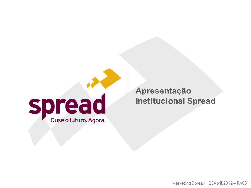 Apresentação Institucional Spread Marketing Spread - 25Abril/2012 – Rv05