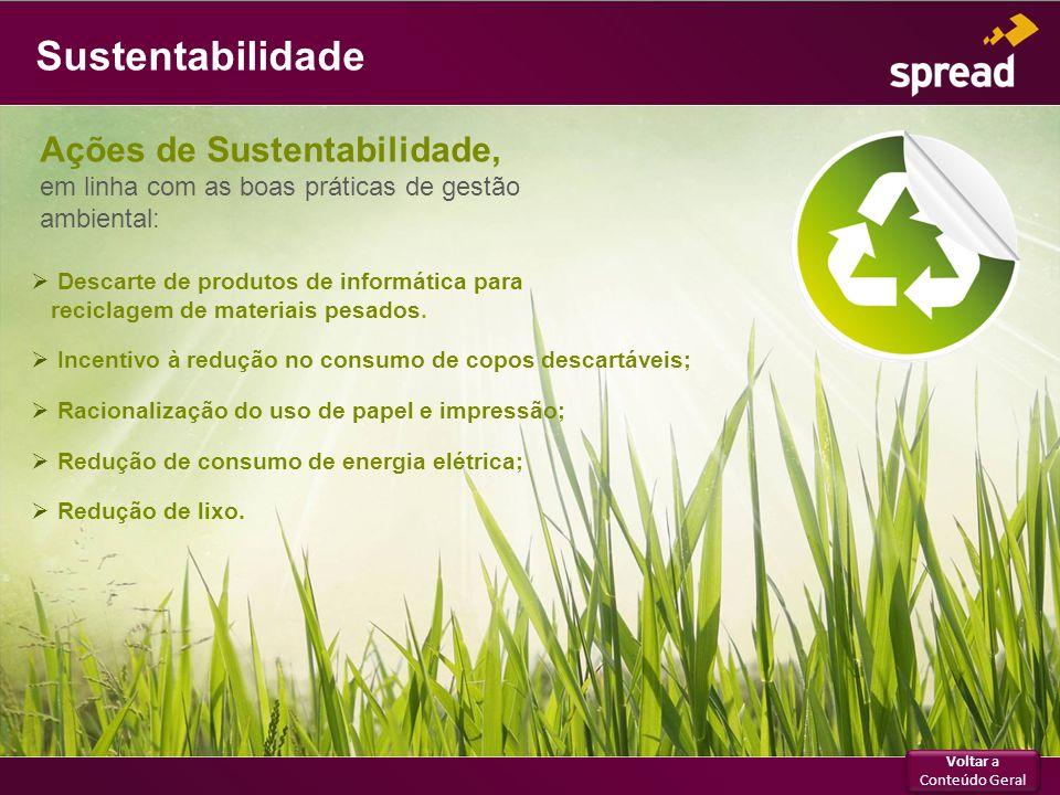 Sustentabilidade Descarte de produtos de informática para reciclagem de materiais pesados. Incentivo à redução no consumo de copos descartáveis; Racio