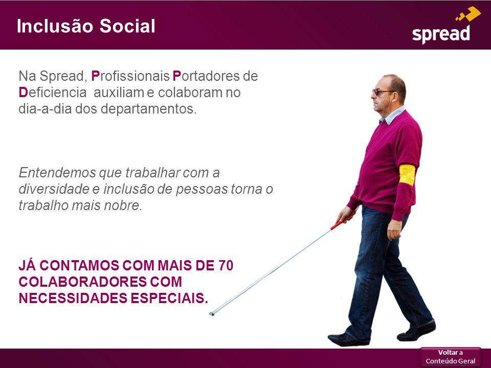 Inclusão Social Voltar a Conteúdo Geral Voltar a Conteúdo Geral Na Spread, Profissionais Portadores de Deficiencia auxiliam e colaboram no dia-a-dia d