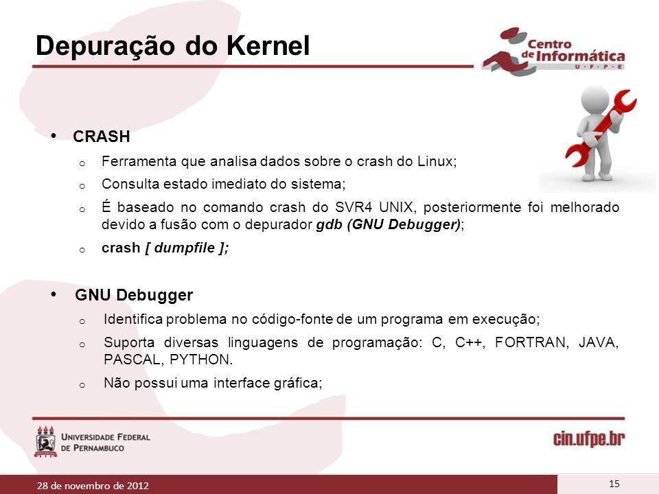 Depuração do Kernel CRASH o Ferramenta que analisa dados sobre o crash do Linux; o Consulta estado imediato do sistema; o É baseado no comando crash d