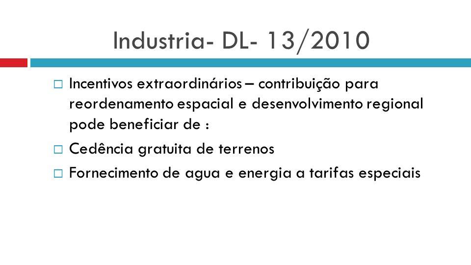 Industria- DL- 13/2010 Incentivos extraordinários – contribuição para reordenamento espacial e desenvolvimento regional pode beneficiar de : Cedência