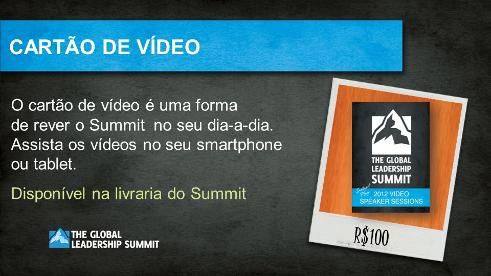CARTÃO DE VÍDEO O cartão de vídeo é uma forma de rever o Summit no seu dia-a-dia. Assista os vídeos no seu smartphone ou tablet. Disponível na livrari